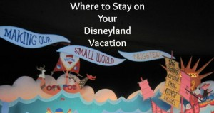 where to stay at Disneyland