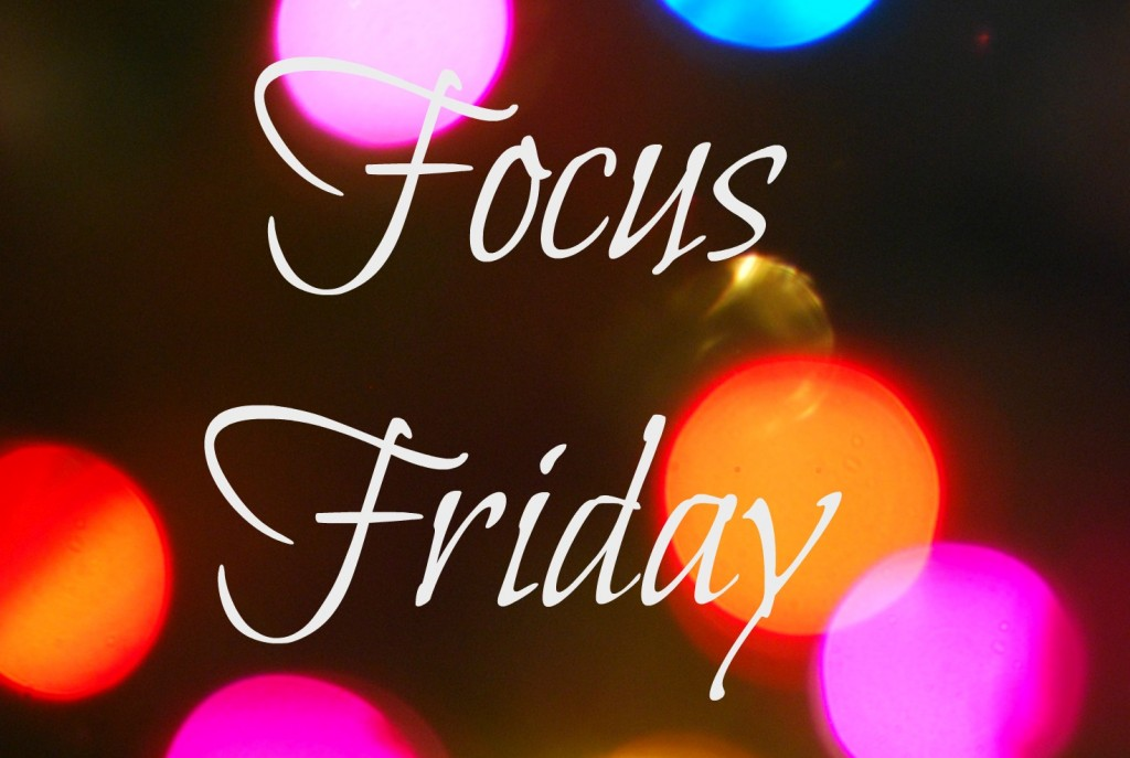 focus friday