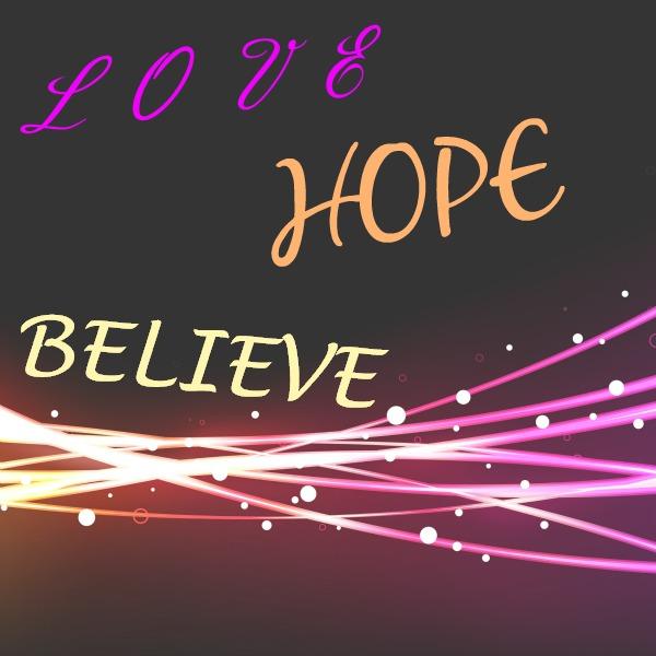 love hope believe
