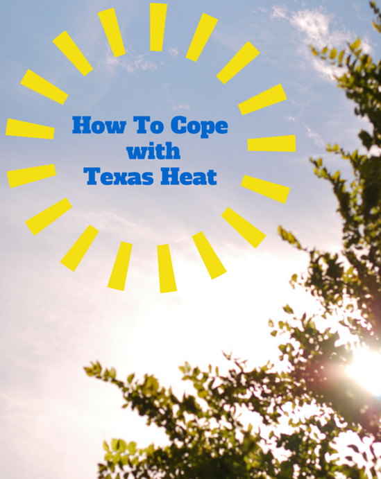How To Cope withTexas Heat